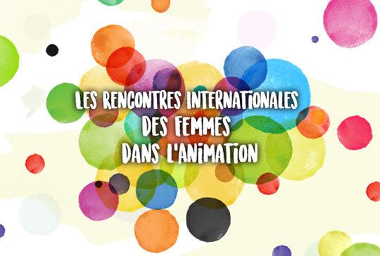Annecy 2019 – 3ème journée des femmes dans l'animation en ligne